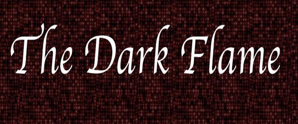 The Dark FIame