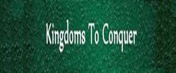 KINGDOMS TO CONQUER