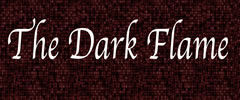 The Dark FIame
